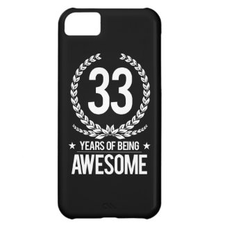 33rd Birthday (33 Years Of Being Awesome) iPhone 5C Case