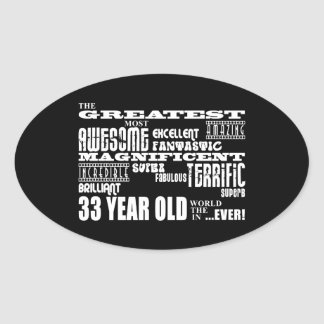33rd Birthday Party Greatest Thirty Three Year Old Oval Sticker