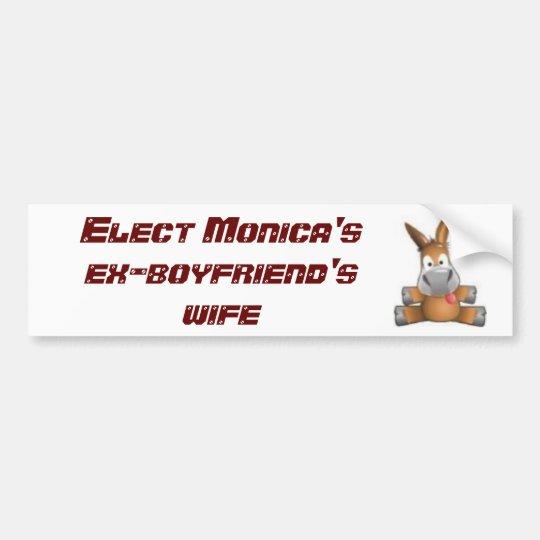 3466028847, Elect Monica's ex-boyfriend's wife Bumper Sticker