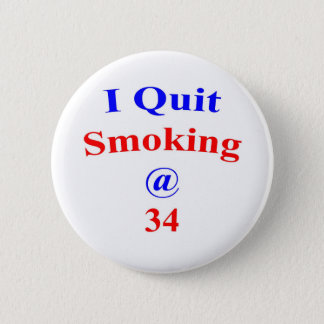 34 I Quit Smoking 6 Cm Round Badge