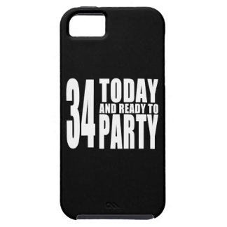 34th Birthdays Parties : 34 Today & Ready to Party Case For The iPhone 5