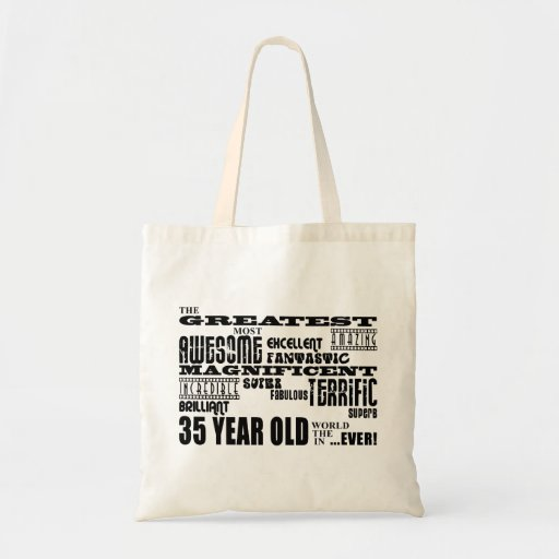 35th Birthday Party Greatest Thirty Five Year Old Tote Bags