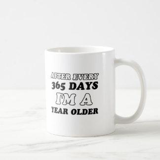 365 days I'm a year older Basic White Mug
