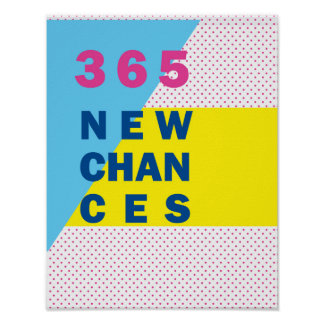365 New Chances Motivation Poster