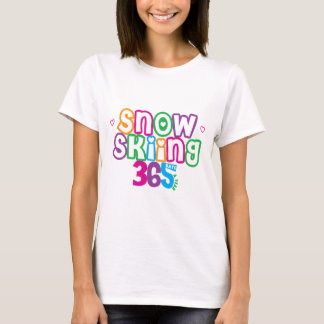 365 Snow Skiing T-Shirt