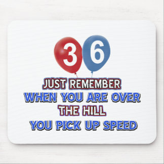 36 and over the hill birthday designs mouse pad