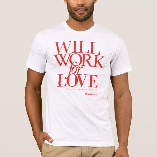 36-WillWorkForLove-Red T-Shirt