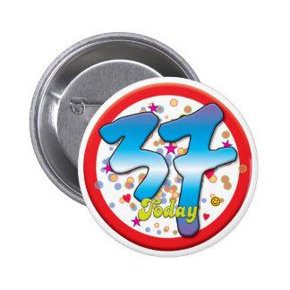 37th Birthday Today 6 Cm Round Badge