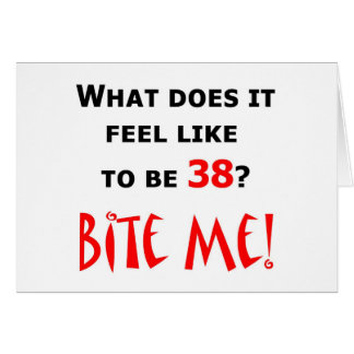 38 Bite Me! Greeting Card