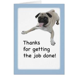 3983 Humor Pug, Thanks, Job Done Greeting Card