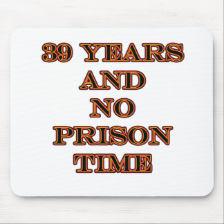 39 No prison time Mouse Mat