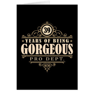39th Birthday (39 Years Of Being Gorgeous) Card