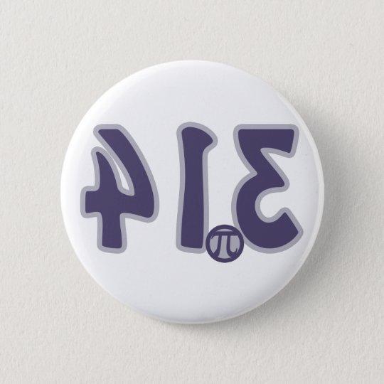 3.14 Backwards looks like pie Pi Day 6 Cm Round Badge