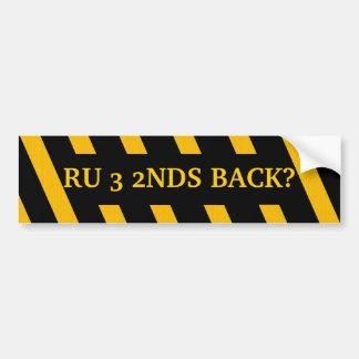 3 2NDS BACK bumper sticker Car Bumper Sticker