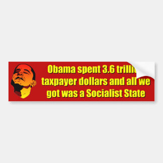 3.6 trillion dollar Socialist State Bumper Sticker