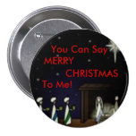 3 Kings, You Can Say, MERRY, CHRISTMAS, To Me! Pinback Buttons