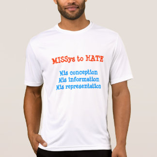 3 Miss to Hate T Shirts