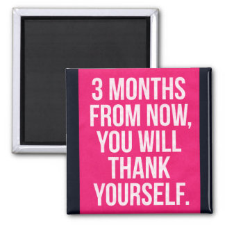 3 MONTHS - Gym/Fitness/Exercise Motivation Square Magnet
