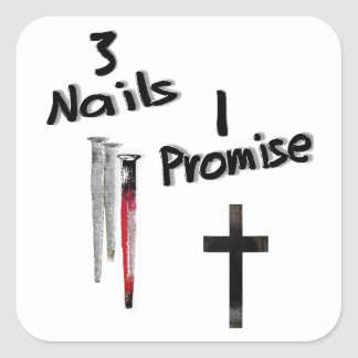 3 Nails-1 Promise Square Sticker