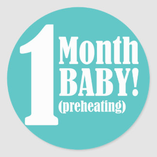 "3"" Round STICKER - 1 Month Pregnant"