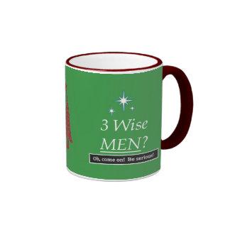 3 Wise Men? Oh, come on! Ringer Mug