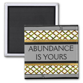 3 word quote-Abundance is yours-fridge magnet