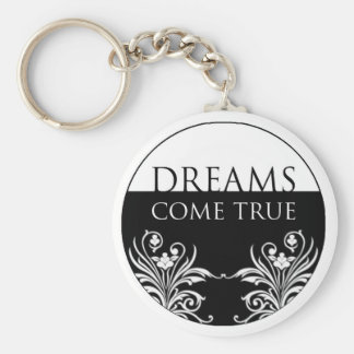 3 word quote-Dreams Come True Keychain