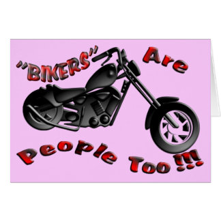 """3D """"BIKERS"""" Are People Too !!! Greeting Card"""