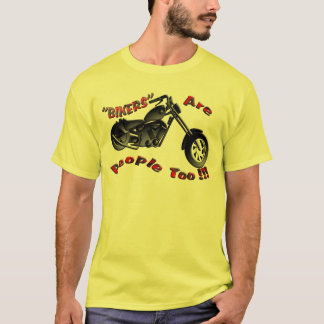 """3D """"BIKERS"""" Are People Too !!! T-Shirt"""