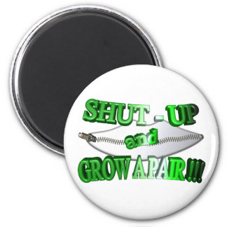 3D Shut - Up and Grow A Pair !!! Refrigerator Magnets