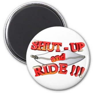 3D Shut - Up and Ride Refrigerator Magnets