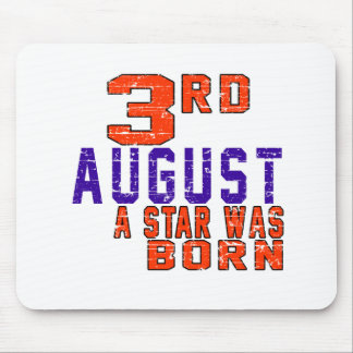 3rd August a star was born Mouse Pads