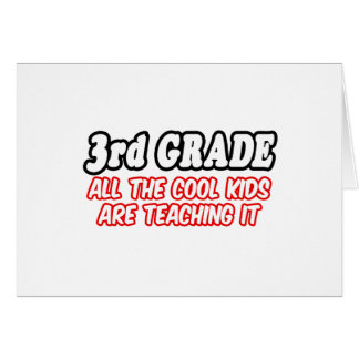 3rd Grade...All The Cool Kids Are Teaching It Greeting Cards