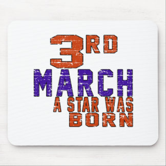 3rd March a star was born Mouse Pads