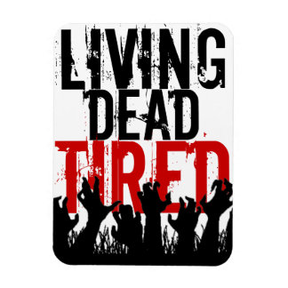 "3x4"" Living Dead Tired Magnet"