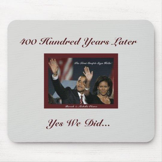 400 Year Obamas Mousepad