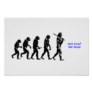 404 error human evolution posters