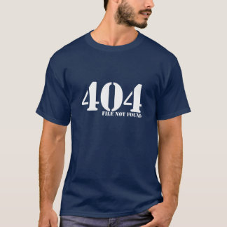 404 File Not Found T-Shirt