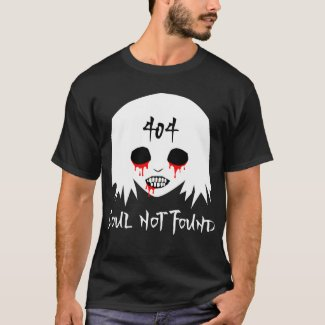404 - soul not found shirt