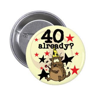 40 Already Birthday 6 Cm Round Badge