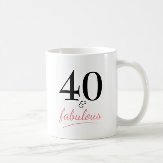 40 and Fabulous 40th Birthday Gift Mug