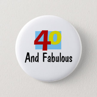 40 and Fabulous 6 Cm Round Badge