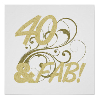 40 And Fabulous Birthday Print