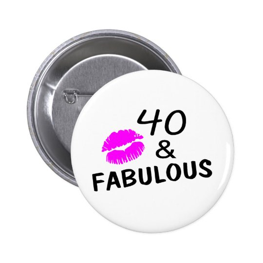 40 and Fabulous (Black and Pink) 6 Cm Round Badge
