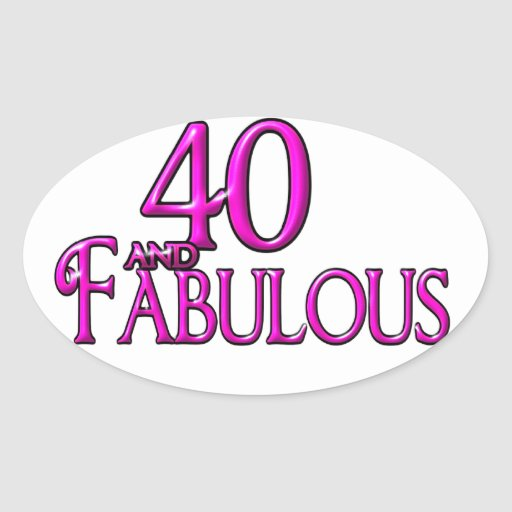 40 And Fabulous Oval Sticker