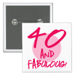 40 And Fabulous Pinback Button
