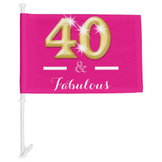 40 and fabulous pink gold car flag