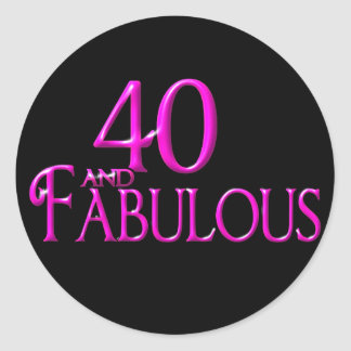 40 and Fabulous Round Sticker