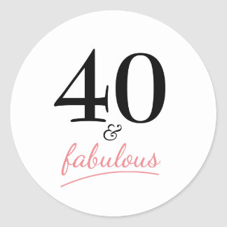 40 and Fabulous | Typography 40th Birthday Round Sticker