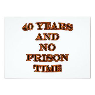 40 and no prison time 13 cm x 18 cm invitation card